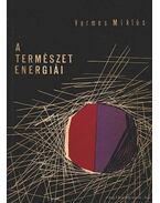 A természet energiái - Vermes Miklós