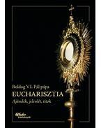 Eucharisztia - VI. Pál pápa