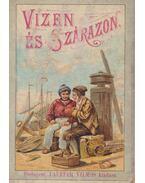 Vizen és szárazon - Christian W.
