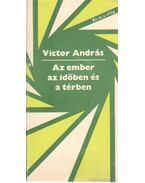 Az ember az időben és a térben - Victor András