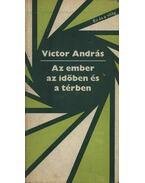 Az ember időben és térben - Victor András