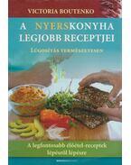 A nyerskonyha legjobb receptjei - Victoria Boutenko