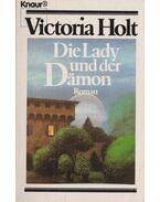 Die Lady und der Dämon - Victoria Holt