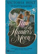 The Time of the Hunter's Moon - Victoria Holt