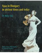 Spas in Hungary in ancient times and today - Vida Mária