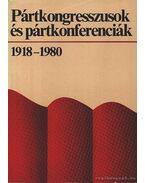 Pártkongresszusok és pártkonferenciák 1918-1980 - Vida Sándor