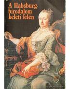 A Habsburg-birodalom keleti felén - Vikol Katalin