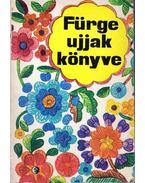 Fürge ujjak könyve 1976. - Villányi Emilné (szerk.)