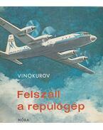 Felszáll a repülőgép - Vinokurov