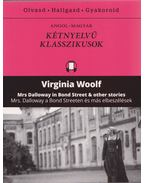 Mrs. Dalloway a Bond Streeten és más elbeszélések - Mrs Dalloway in Bond Street & other stories - Virginia Woolf