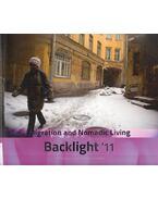 Backlight 2011: Migration and Nomadic Living - Virpi Nikkari, Irma Puttonen, Ulrich Haas-Pursiainen