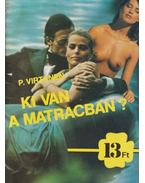 Ki van a matracban? - Virtaten, P.