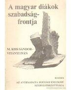 A magyar diákok szabadságfrontja - Vitányi Iván, M.Kiss Sándor