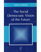 The Social Democratic Vision of the Future - Vitányi Iván
