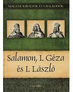 Salamon, I. Géza és I. László - Vitéz Miklós