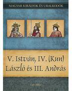 V. István, IV. (Kun) László és III. András - Vitéz Miklós