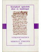Vitkovics-kódex és Miskolci töredék 1525 - Papp Zsuzsanna