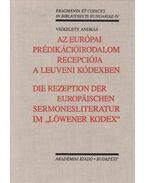 Az európai prédikációirodalom recepciója a leuveni kódexben (dedikált) - Vizkelety András