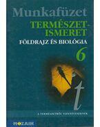 Természetismeret 6 - Munkafüzet - Vízvári Albertné, Jámbor Gyuláné