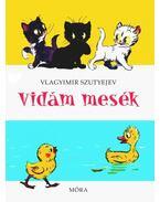 Vidám mesék - Vlagyimir Grigorjevics Szutyejev