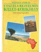 Utazás a rejtelmes Kelet-Afrikában - Vojnits András