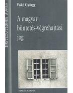 A magyar büntetés-végrehajtási jog - Vókó György