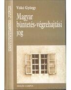Magyar büntetésvégrehajtási jog - Vókó György