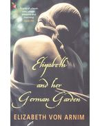 Elizabeth and Her German Garden - VON ARNIM, ELIZABETH