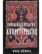 Vorderasiatische Knüpfteppiche aus alter Zeit - Wilhelm von Bode, Ernst Kühnel