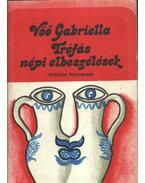 Tréfás népi elbeszélések - Vöő Gabriella