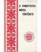 A pamuttextilművek története - Vörös Lászlóné
