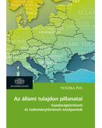 Azállami tulajdon pillanatai - Gazdaságtörténeti és tudománytörténeti nézőpontok - VoszkaÉva