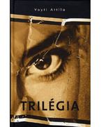 Trilégia - Voyti Attila