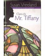 Clara és Mr. Tiffany - Vreeland, Susan