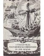 A táguló világ magyarországi hírmondói XV-XVII. század - Waczulik Margit