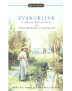 Evangeline – Selected Tales and Poems - Wadsworth Longfellow, Henry