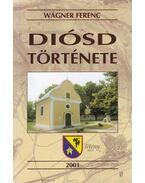 Diósd története - Wágner Ferenc
