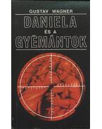 Daniela és a gyémántok - Wagner, Gustav