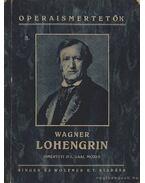 Lohengrin - Wagner Richárd