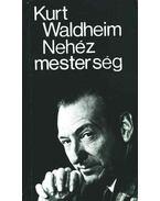 Nehéz mesterség - Waldheim, Kurt