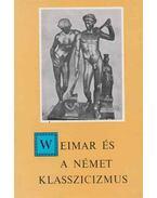 Weimar és a német klasszicizmus - Walkó György