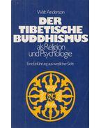 Der Tibetische Buddhismus als Religion und Psychologie - Walt Anderson