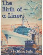 The Birth of a Liner - Walter Buehr