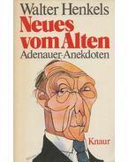 Neues vom Alten - Walter Henkels