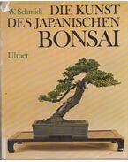 Die kunst des japanischen bonsai - Walter Schmidt