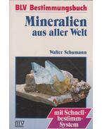 Mineralien aus aller Welt - Walter Schumann
