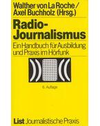 Radio-Journalismus - Walther von La Roche, Axel Buchholz