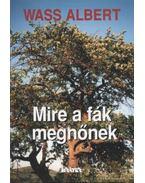 Mire a fák megnőnek - Wass Albert