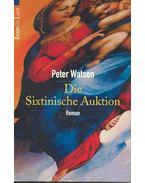 Die Sixtinische Auktion - Watson, Peter