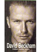David Beckham: Futball, család, hírnév - Watt, Tom, BECKHAM, DAVID